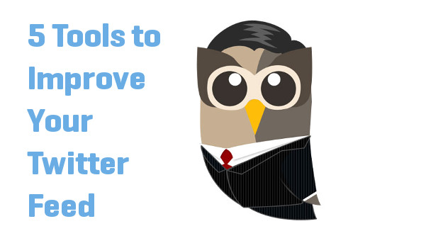 5 Tools To Improve Your Twitter Feed
